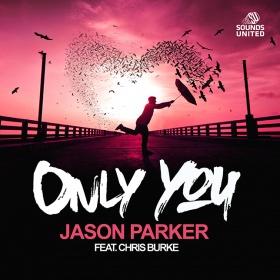 JASON PARKER FEAT. CHRIS BURKE - ONLY YOU